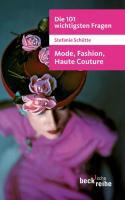 Die 101 wichtigsten Fragen - Mode, Fashion, Haute Couture Taschenbuch