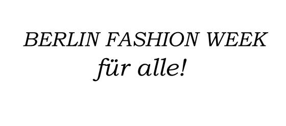 Berlin Fashion Week 2012 für alle