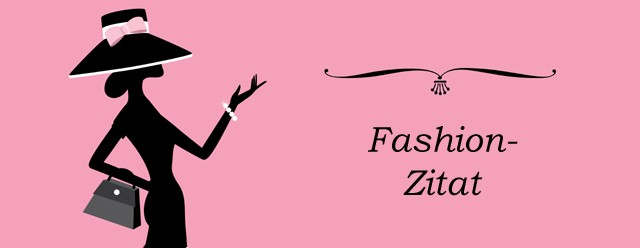 GlamourSister Mode Fashion Zitate Modezitate