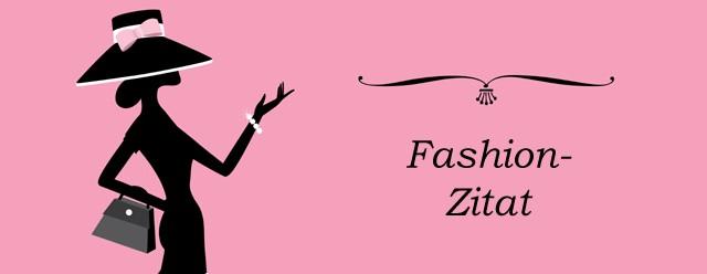 GlamourSister Mode Fashion Zitate Modezitate
